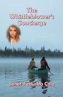 The Whistleblower's Concierge by Janet Feduska Cole