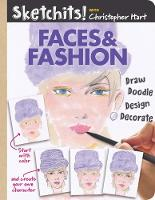 Sketchits! Faces & Fashion Draw, Doodle, Design, Decorate by Christopher Hart