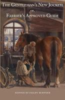 The Gentleman's New Jockey Or, Farrier's Approved Guide by Haley Ruffner