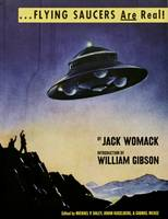 Flying Saucers are Real by Jack Womack, William Gibson