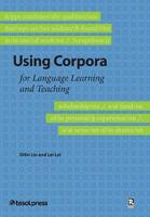 Using Corpora for Language Learning and Teaching by Dilin Lui, Lei Lei