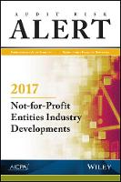 Audit Risk Alert Not-for-Profit Entities Industry Developments, 2017 by AICPA