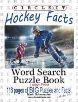 Circle It, Ice Hockey Facts, Large Print, Word Search, Puzzle Book by Lowry Global Media LLC, Mark Schumacher