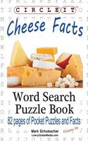 Circle It, Cheese Facts, Word Search, Puzzle Book by Lowry Global Media LLC, Mark Schumacher