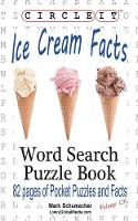 Circle It, Ice Cream Facts, Word Search, Puzzle Book by Lowry Global Media LLC