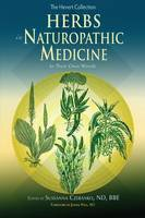 Herbs in Naturopathic Medicine In Their Own Words by Nd Jeanne Paul