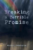 Breaking a Terrible Promise by Michael Pennington