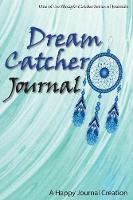Dream Catcher Journal by Happy Journal Creations, L M Adams