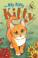Itty Bitty Kitty by Catherine Follestad