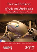 Preserved Airliners of Asia & Australasia Including Military Transport Aircraft by Matt Falcus