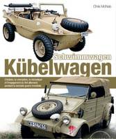 Les Kubelwagen Schwimmwagen L'Histoire, la Conception, la Mecanique et L'Engagement Operationnel du 4x4 Allemand Durant la Seconde Guerre Mondiale by Chris McNab