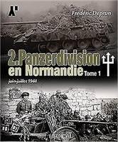 2. Panzerdivision en Normandie Tome 1 - Juin-Juillet 1944 by Frederic Deprun