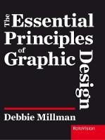 Essential Principles of Graphic Design by Debbie Millman