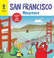 San Francisco Monsters A Search-And-Find Book by Carine Laforest