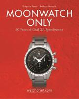 Moonwatch Only 60 Years of Omega Speedmaster by