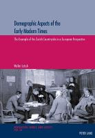 Demographic Aspects of the Early Modern Times The Example of the Zurich Countryside in a European Perspective by Walter Letsch