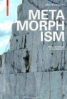 Metamorphism Material Change in Architecture by Akos Moravanszky