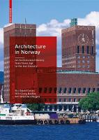 Architecture in Norway An Architectural History from Stone Age to the 21st Century by Siri Skjold Lexau, Nils Georg Brekke, Per Jonas Nordhagen