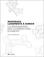 Nouveaux Logements a Zurich Le Renaissance des Cooperatives d'Habitat by Dominique Boudet