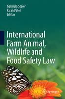 International Farm Animal, Wildlife and Food Safety Law by Gabriela Steier