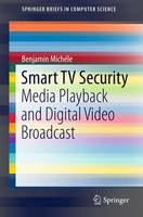 Smart TV Security Media Playback and Digital Video Broadcast by Benjamin Michele