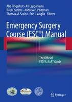 Emergency Surgery Course (ESC) Manual The Official Estes/AAST Guide by Abe Fingerhut