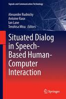 Situated Dialog in Speech-Based Human-Computer Interaction by Ian Lane