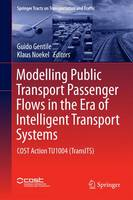 Modelling Public Transport Passenger Flows in the Era of Intelligent Transport Systems COST Action TU1004 (TransITS) by Klaus Nokel