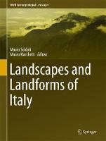 Landscapes and Landforms of Italy by Mauro Soldati