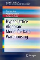 Hyper-Lattice Algebraic Model for Data Warehousing by Dr. Soumya Sen, Agostino Cortesi, Nabendu Chaki