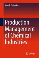 Production Management of Chemical Industries by Kiran R. Golwalkar