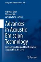 Advances in Acoustic Emission Technology Proceedings of the World Conference on Acoustic Emission-2015 by Gongtian Shen