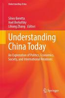 Understanding China Today An Exploration of Politics, Economics, Society, and International Relations by Silvio Beretta