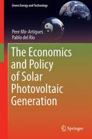 The Economics and Policy of Solar Photovoltaic Generation by Pere Mir-Artigues, Pablo del Rio