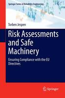 Risk Assessments and Safe Machinery Ensuring Compliance with the EU Directives by Torben Jespen