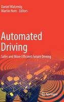 Automated Driving Safer and More Efficient Future Driving by Daniel Watzenig