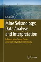 Mine Seismology: Data Analysis and Interpretation Palabora Mine Caving Process as Revealed by Induced Seismicity by S. N. Glazer