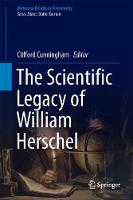 The Scientific Legacy of William Herschel by Clifford J. Cunningham