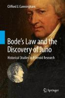 Bode's Law and the Discovery of Juno Historical Studies in Asteroid Research by Clifford J. Cunningham