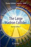 The Large Hadron Collider Harvest of Run 1 by Thomas Schorner-Sadenius
