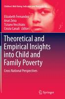Theoretical and Empirical Insights into Child and Family Poverty Cross National Perspectives by Elizabeth Fernandez