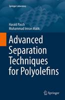 Advanced Separation Techniques for Polyolefins by Harald Pasch