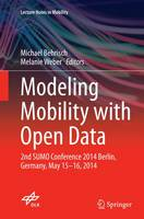 Modeling Mobility with Open Data 2nd SUMO Conference 2014 Berlin, Germany, May 15-16, 2014 by Michael Behrisch