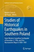 Studies of Historical Earthquakes in Southern Poland Outer Western Carpathian Earthquake of December 3, 1786, and First Macroseismic Maps in 1858-1901 by Barbara Guterch