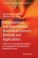 Computational and Experimental Biomedical Sciences: Methods and Applications ICCEBS 2013 - International Conference on Computational and Experimental Biomedical Sciences by Joao Manuel R. S. Tavares