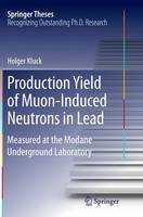 Production Yield of Muon-Induced Neutrons in Lead Measured at the Modane Underground Laboratory by Holger Kluck
