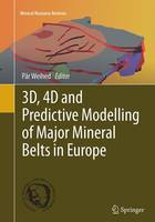 3D, 4D and Predictive Modelling of Major Mineral Belts in Europe by Par Weihed