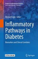 Inflammatory Pathways in Diabetes Biomarkers and Clinical Correlates by Michael Pugia