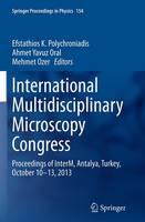 International Multidisciplinary Microscopy Congress Proceedings of INTERM, Antalya, Turkey, October 10-13, 2013 by Efstathios K. Polychroniadis