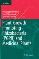 Plant-Growth-Promoting Rhizobacteria (PGPR) and Medicinal Plants by Dilfuza Egamberdieva